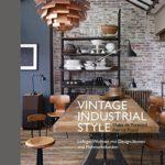 Vintage Industrial Style: Loftiges Wohnen mit Design-Ikonen und Flohmarktfunden