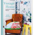 Vintage Home: Inspirieren, Gestalten