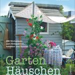Gartenhäuschen: 200 Wohnideen